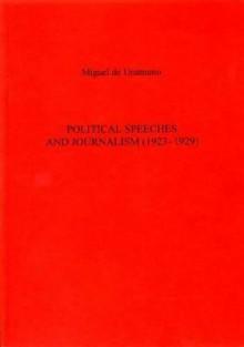 Political Speeches And Journalism (1923-1929) - Miguel de Unamuno, Stephen G. Roberts, Stephen Roberts