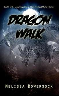 Dragon Walk - Melissa Bowersock