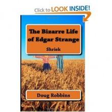 The Bizarre Life of Edgar Strange - Doug J Robbins