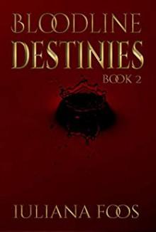 Bloodline Destinies (Bloodline #2) - Iuliana Foos