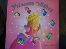 Princess Wishes - Lesley Harker