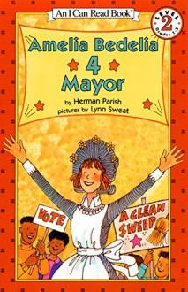 Amelia Bedelia 4 Mayor (I Can Read Level 2) - Herman Parish,Lynn Sweat