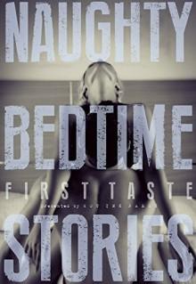 Naughty Bedtime Stories: First Taste - Trixie Taylor,Ethan Radcliff,Aurelia Fray,Jennifer Raygoza,Inger Iversen,Zoe Adams,Elodie Parkes,Lexi Ostrow,Rue Volley,Olivia Harper
