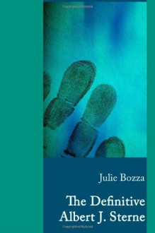 The Definitive Albert J. Sterne - Julie Bozza