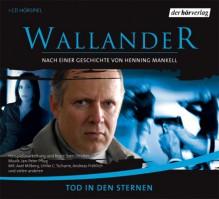 Tod in den Sternen - Henning Mankell, Sven Stricker, Axel Milberg, Ulrike Tscharre, Andreas Fröhlich