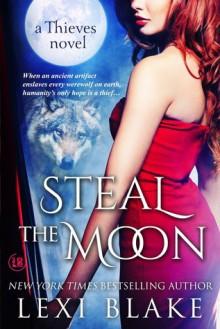 Steal the Moon - Lexi Blake