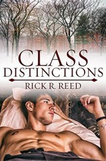 Class Distinctions - Rick R. Reed