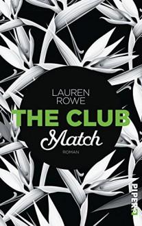 The Club - Match: Roman - Lauren Rowe, Lene Kubis