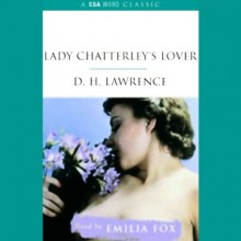 Lady Chatterley's Lover - D.H. Lawrence, Emilia Fox, CSA Word