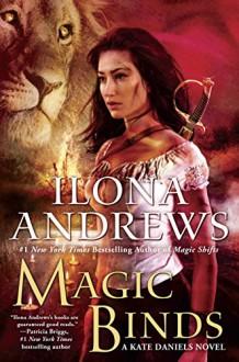 Magic Binds (Kate Daniels) - Ilona Andrews