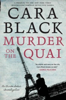 Murder on the Quai (An Aimée Leduc Investigation) - Cara Black