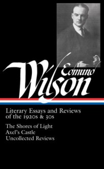 Literary Essays and Reviews of the 1920s & 30s - Edmund Wilson, Lewis M. Dabney