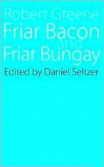 Friar Bacon and Friar Bungay - Robert Greene