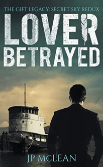 Lover Betrayed (The Gift Legacy Companion Book 1) - JP McLean