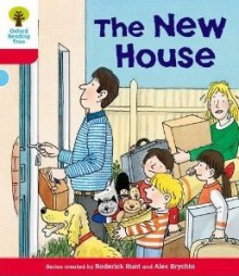 The New House (Oxford Reading Tree, Stage 4, Stories) - Roderick Hunt, Alex Brychta