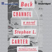 Back Channel - Stephen L. Carter, Bahni Turpin, LLC Dreamscape Media