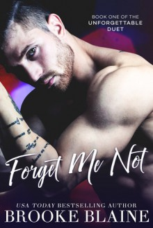 Forget Me Not (The Unforgettable Duet Book 1) - Brooke Blaine