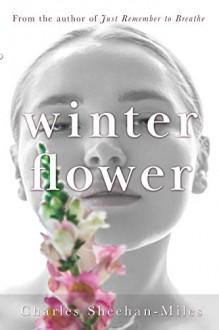 winter flower - Charles Sheehan-Miles