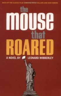 The Mouse That Roared - Leonard Wibberley