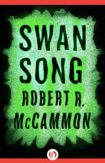 Swan Song - Robert R. McCammon
