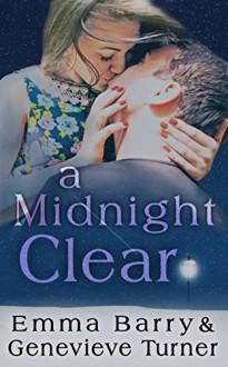 A Midnight Clear (A Fly Me to the Moon Holiday Novella) - Genevieve Turner,Emma Barry