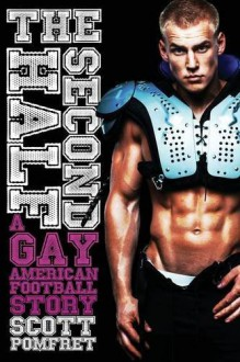 The Second Half: A Gay American Football Story - Scott D. Pomfret