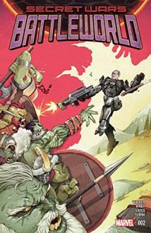 Secret Wars: Battleworld (2015) #2 (of 4) (Secret Wars - Battleworld (2015) Graphic Novel) - David Walker,Donny Cates,J.J. Kirby,Marco Turini,Chris Murray
