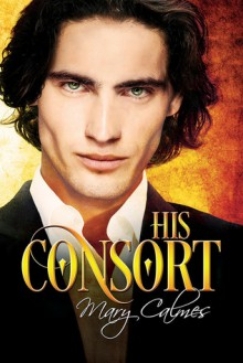 His Consort - Mary Calmes