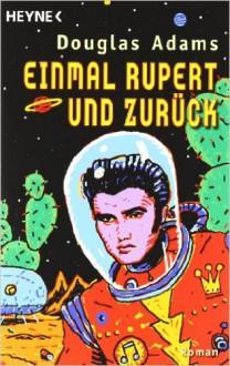 Einmal Rupert und zurück (Hitchhiker's Guide to the Galaxy, #5) - Douglas Adams