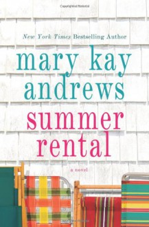Summer Rental - Mary Kay Andrews