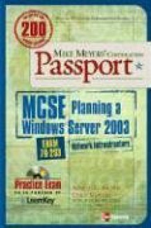 Mike Meyers' MCSE Windows Server 2003 Planning a Network Infrastructure Certification Passport (Exam 70-293) - Martin C. Brown