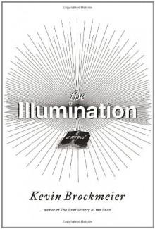 The Illumination - Kevin Brockmeier