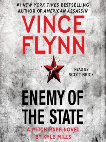 Enemy of the State (A Mitch Rapp Novel) - Vince Flynn,Kyle Mills
