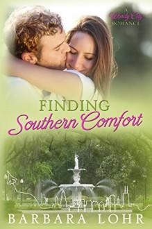 Finding Southern Comfort: A Heartwarming Prequel (Windy City Romance) - Barbara Lohr