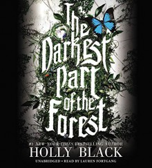 The Darkest Part of the Forest - Holly Black, Lauren Fortgang