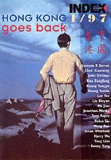 Index on Censorship: Hong Kong Goes Back (Index on Censorship) - Isabel Hilton, Ian Buruma, Harry Wu