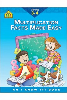 Multiplication Facts Made Easy 3-4 - School Zone Publishing Company