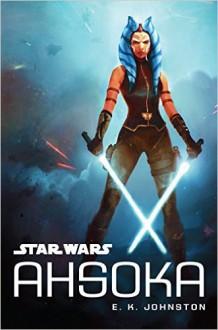 Star Wars Ahsoka - E.K. Johnston