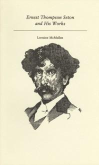 Ernest Thompson Seton - Lorraine Mcmullen