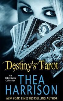 Destiny's Tarot: An Elder Races Collection - Thea Harrison,Sophie Eastlake