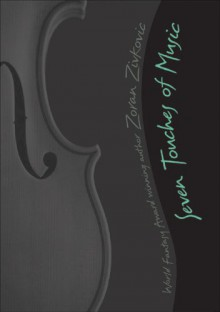 Seven Touches of Music: A Mosaic Novel - Zoran Živković, Alice Copple-Tošić