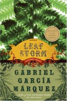 Leaf Storm and Other Stories - Gregory Rabassa, Gabriel García Márquez