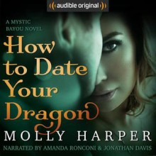 How to Date Your Dragon - Molly Harper, Amanda Ronconi, Jonathan Davis