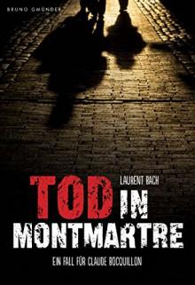 Tod in Montmartre. Ein Fall für Claude Bocquillon (Ein Fall fur Claude Bocquillon) - Laurent Bach