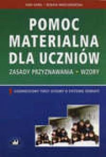 Pomoc materialna dla uczniów. Zasady przyznawania, wzory - Ewa Góra, Renata Mroczkowska