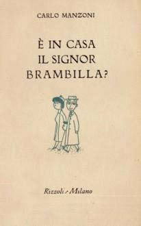 È in casa il signor Brambilla? - Carlo Manzoni