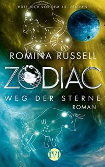 Zodiac - Weg der Sterne: Roman - Romina Russell,Michaela Link