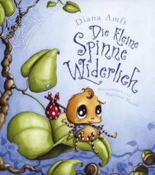 Die Kleine Spinne Widerlich - Diana Amft,Martina Matos