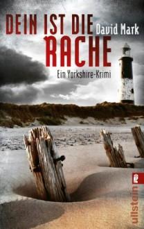 Dein ist die Rache. McAvoys zweiter Fall: Ein Yorkshire-Krimi (Ein Aector-McAvoy-Krimi) (German Edition) - David John Mark, Peter Friedrich