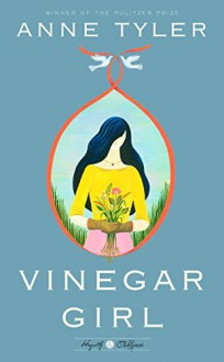 Vinegar Girl: A Novel (Hogarth Shakespeare) - Anne Tyler